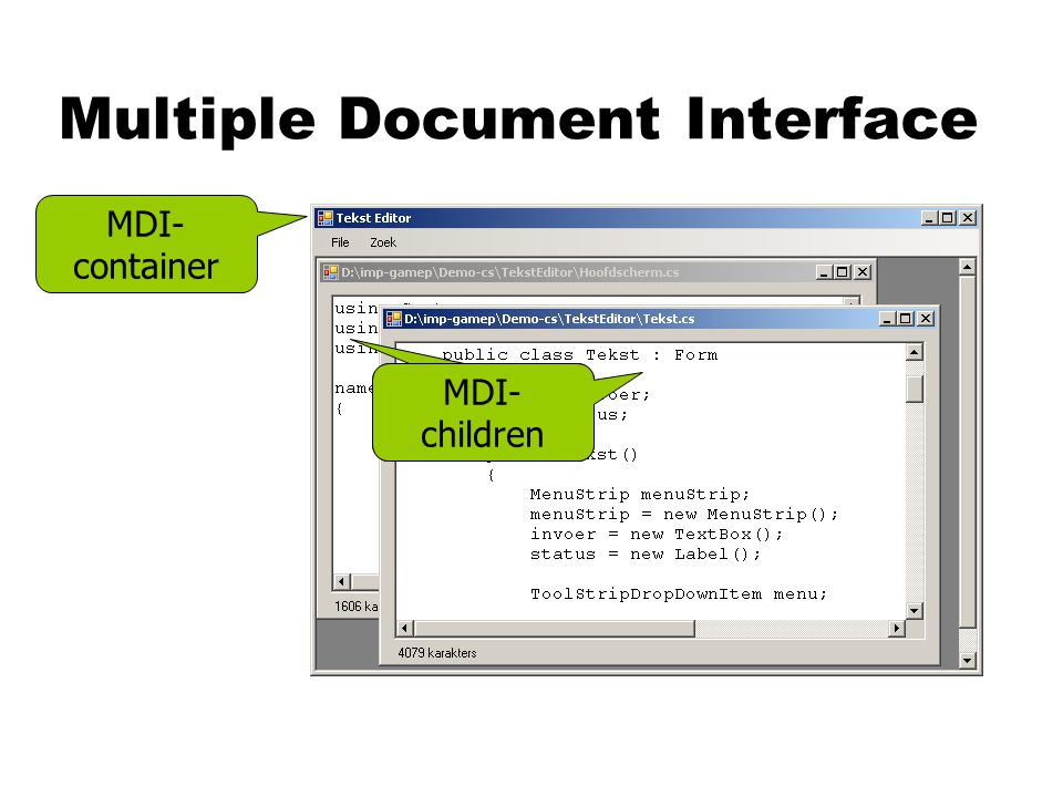 Multiple Document Interface MDI- container MDI- child MDI- children