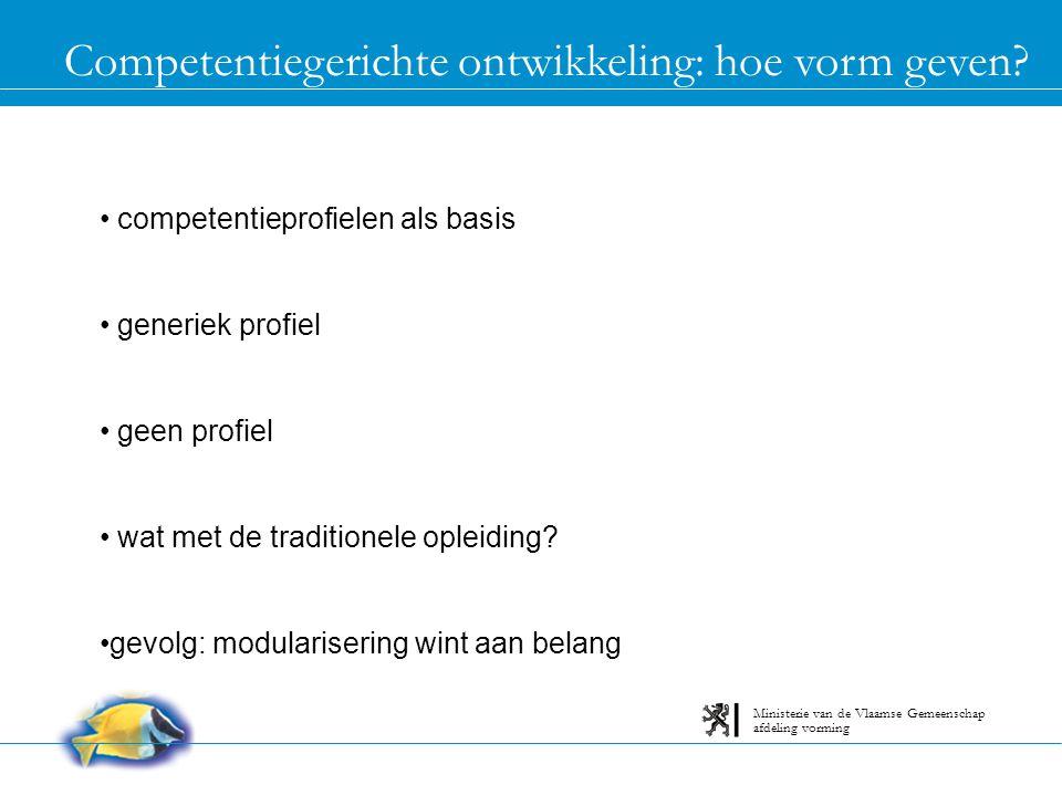 Competentiegerichte ontwikkeling: hoe vorm geven? competentieprofielen als basis generiek profiel geen profiel wat met de traditionele opleiding? gevo