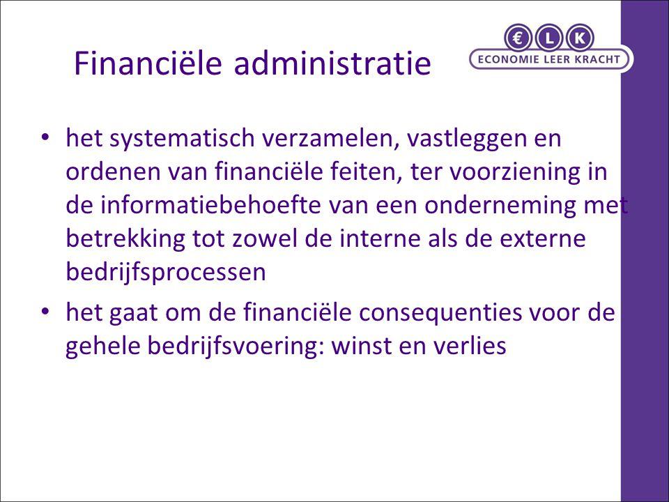 Financiële administratie het systematisch verzamelen, vastleggen en ordenen van financiële feiten, ter voorziening in de informatiebehoefte van een onderneming met betrekking tot zowel de interne als de externe bedrijfsprocessen het gaat om de financiële consequenties voor de gehele bedrijfsvoering: winst en verlies