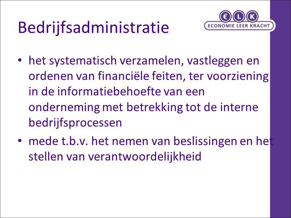 Bedrijfsadministratie het systematisch verzamelen, vastleggen en ordenen van financiële feiten, ter voorziening in de informatiebehoefte van een onderneming met betrekking tot de interne bedrijfsprocessen mede t.b.v.