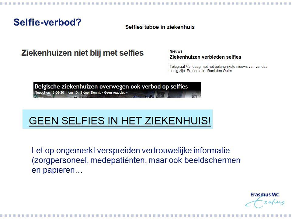 Selfie-verbod? Let op ongemerkt verspreiden vertrouwelijke informatie (zorgpersoneel, medepatiënten, maar ook beeldschermen en papieren…