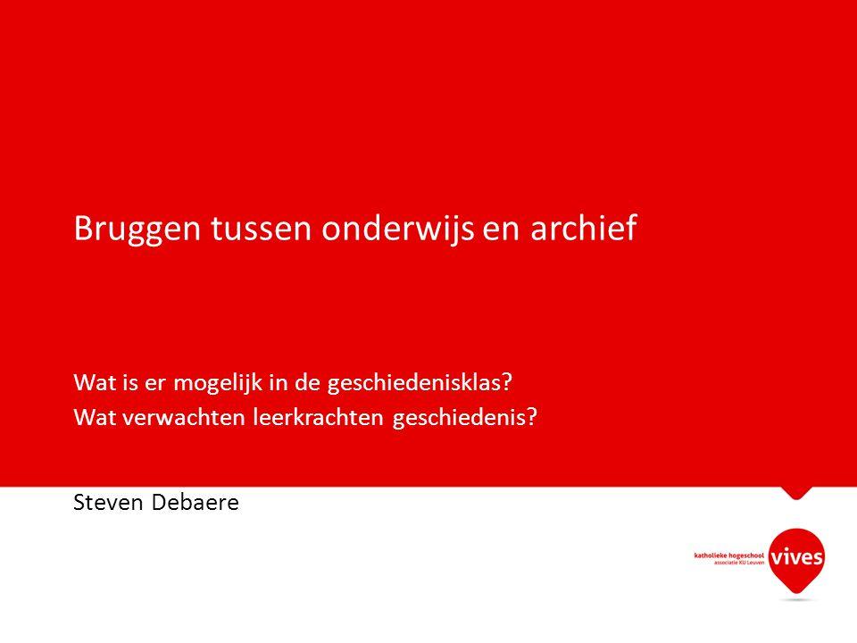 Bruggen tussen onderwijs en archief Wat is er mogelijk in de geschiedenisklas.
