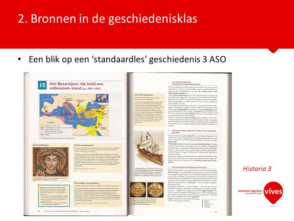 Een blik op een 'standaardles' geschiedenis 3 ASO 2. Bronnen in de geschiedenisklas Historia 3