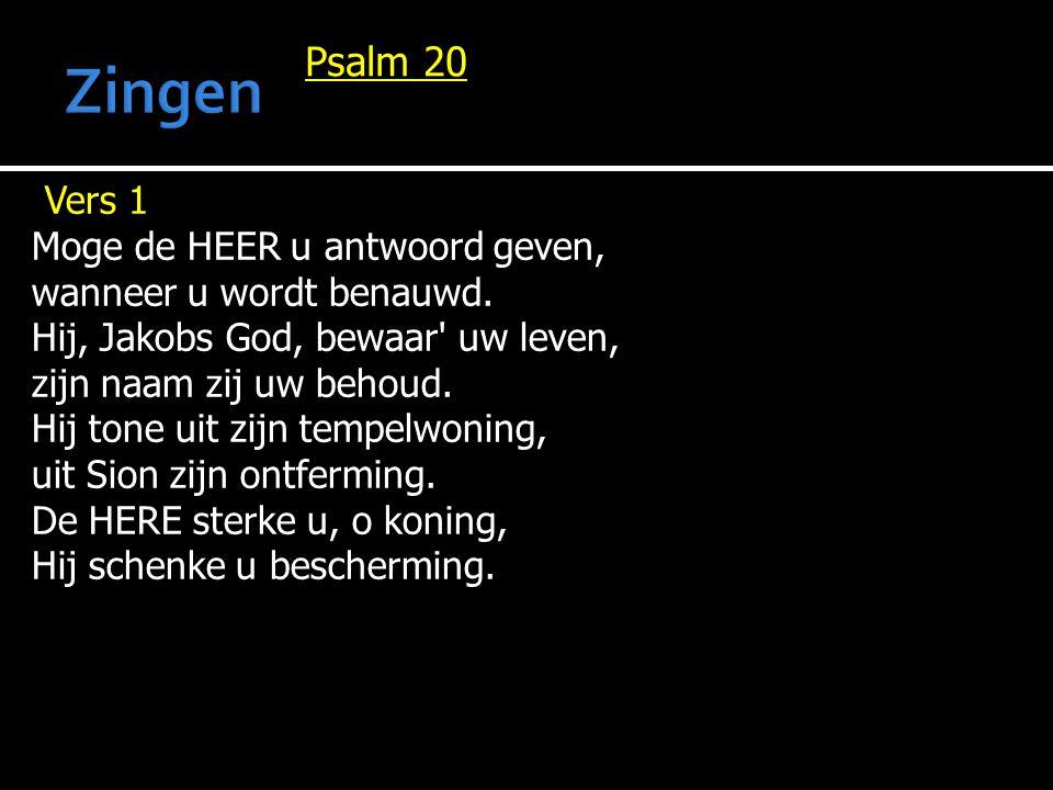 Psalm 20 Vers 1 Moge de HEER u antwoord geven, wanneer u wordt benauwd.