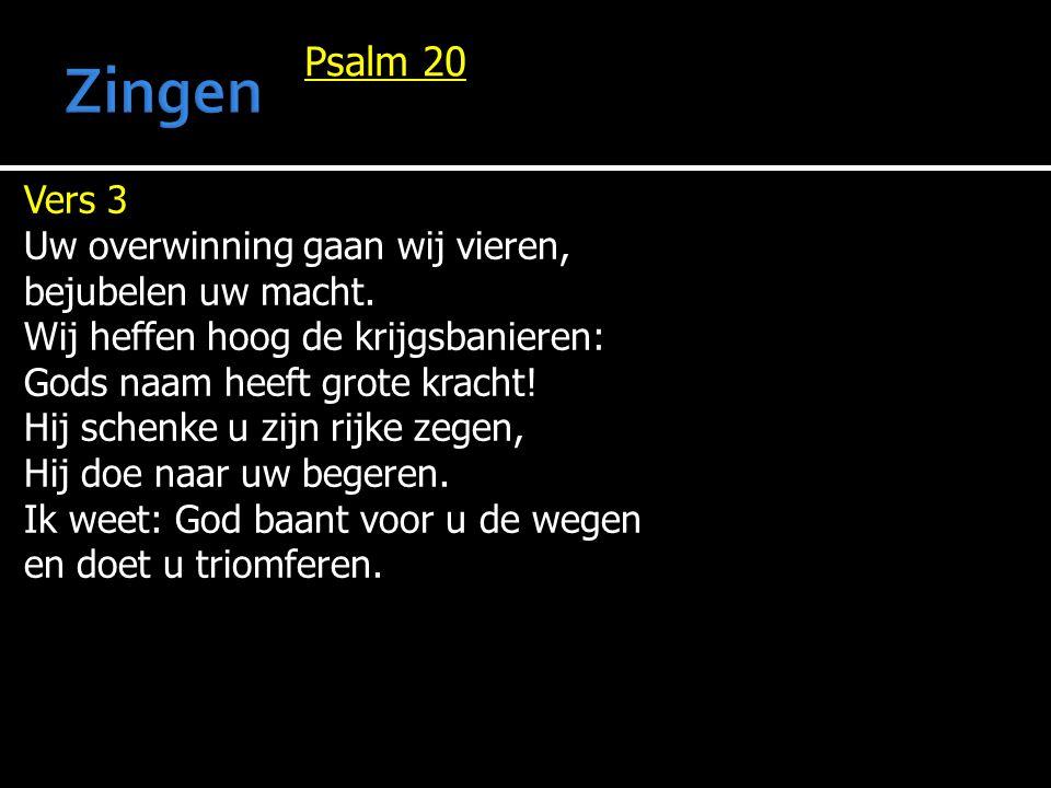 Psalm 20 Vers 3 Uw overwinning gaan wij vieren, bejubelen uw macht.
