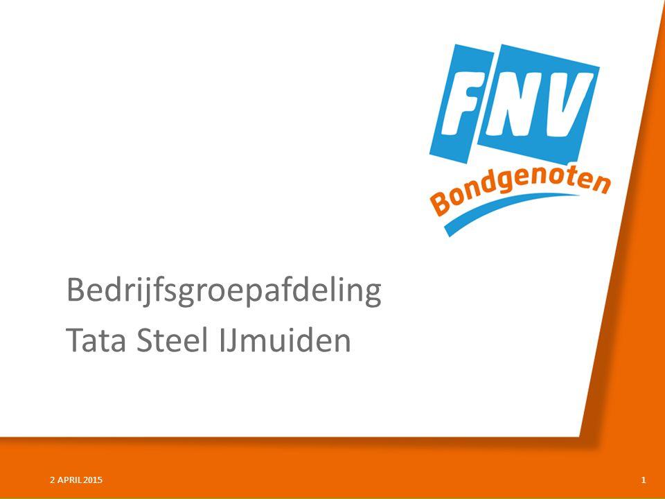 12 APRIL 2015 Bedrijfsgroepafdeling Tata Steel IJmuiden