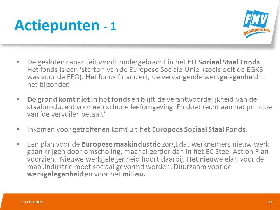 132 APRIL 2015 De gesloten capaciteit wordt ondergebracht in het EU Sociaal Staal Fonds.