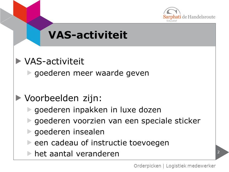 Controle en reparatie VAS-activiteiten organiseren Kapotte verpakkingen vervangen 3 Orderpicken | Logistiek medewerker VAS-activiteit bij goederen die terugkomen