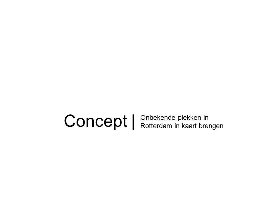 Concept | Onbekende plekken in Rotterdam in kaart brengen