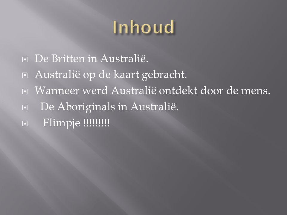 DDe Britten in Australië. AAustralië op de kaart gebracht. WWanneer werd Australië ontdekt door de mens.  De Aboriginals in Australië.  Flimpj