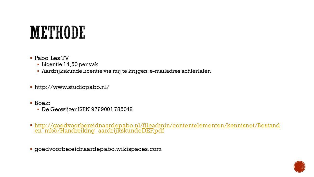  Pabo Les TV  Licentie 14,50 per vak  Aardrijkskunde licentie via mij te krijgen: e-mailadres achterlaten  http://www.studiopabo.nl/  Boek:  De
