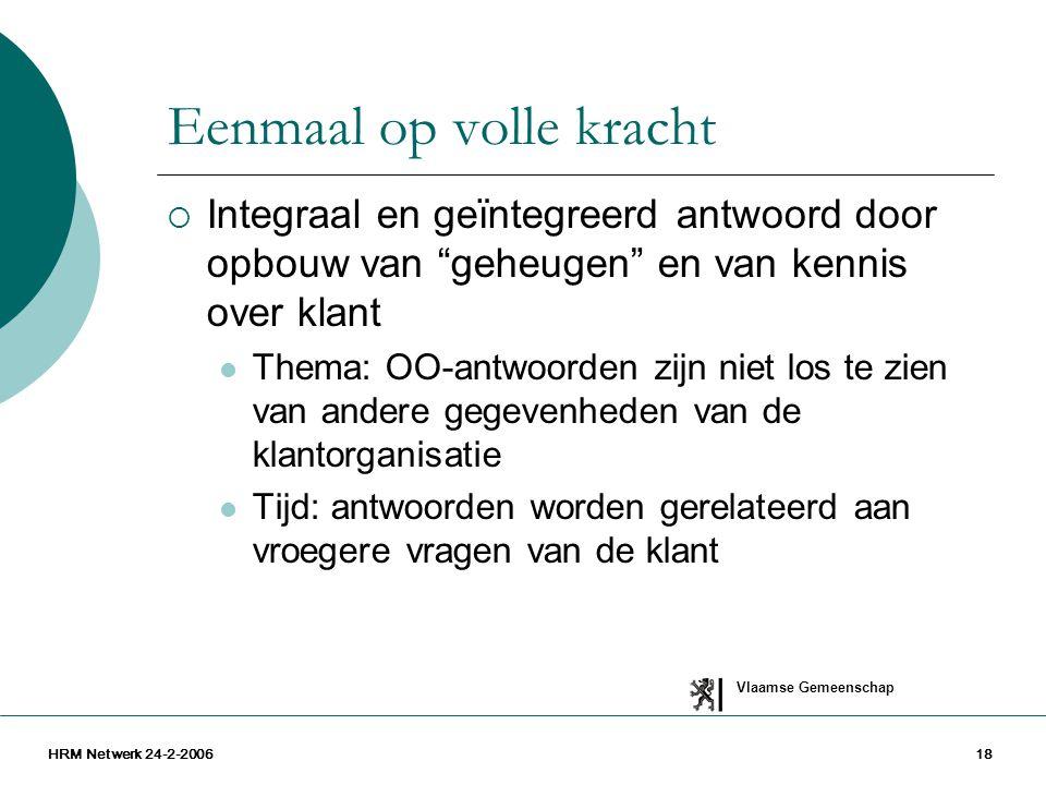 """Vlaamse Gemeenschap HRM Netwerk 24-2-200618 Eenmaal op volle kracht  Integraal en geïntegreerd antwoord door opbouw van """"geheugen"""" en van kennis over"""