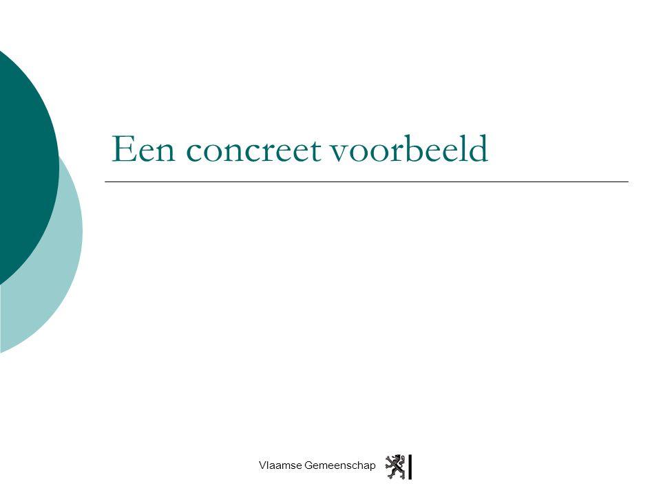 Vlaamse Gemeenschap Een concreet voorbeeld