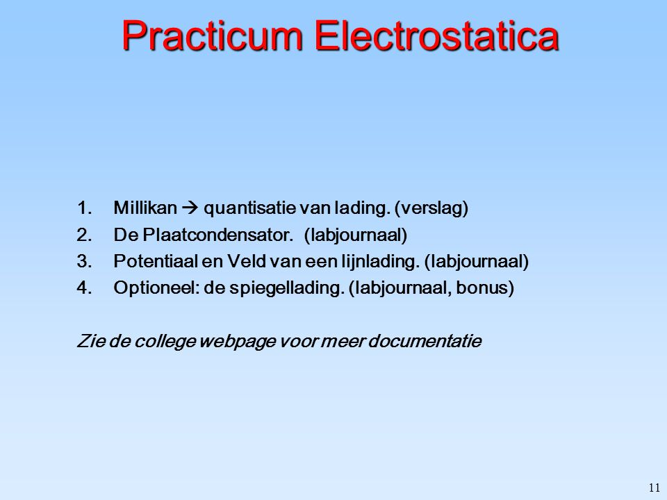 11 Practicum Electrostatica 1.Millikan  quantisatie van lading.