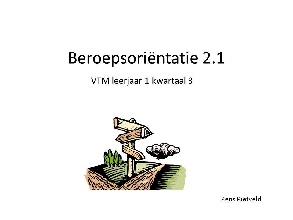 Beroepsoriëntatie 2.1 VTM leerjaar 1 kwartaal 3 Rens Rietveld