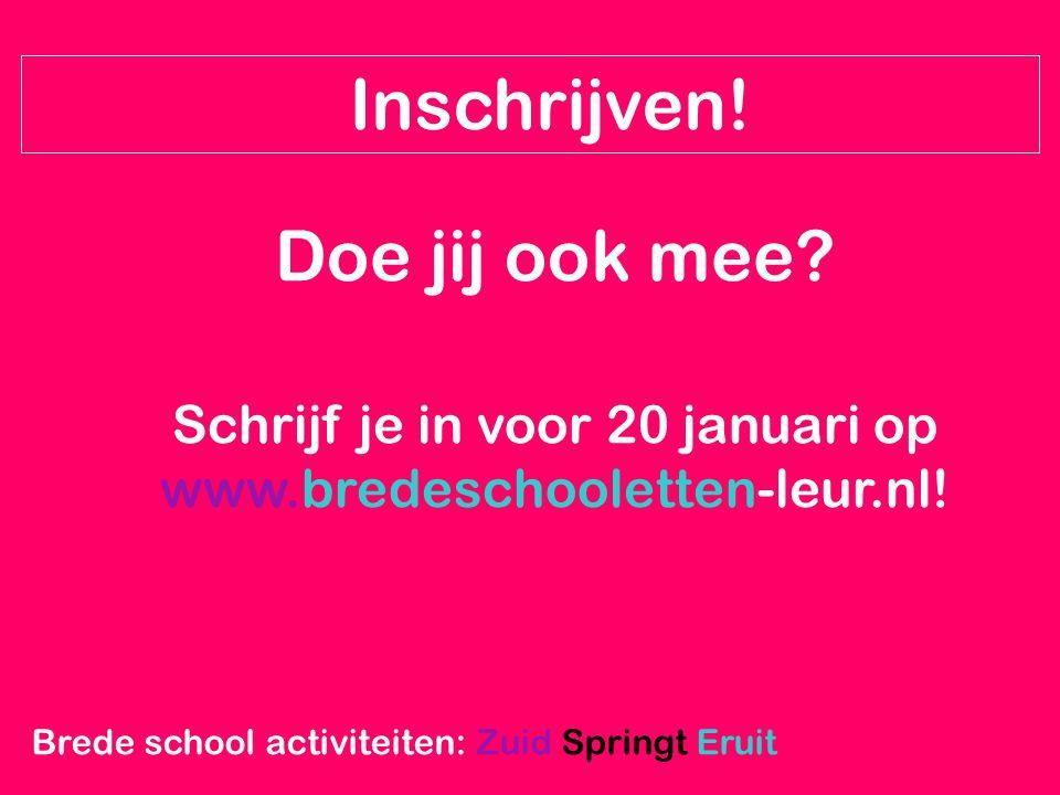 Brede school activiteiten: Zuid Springt Eruit Inschrijven! Doe jij ook mee? Schrijf je in voor 20 januari op www.bredeschooletten-leur.nl!