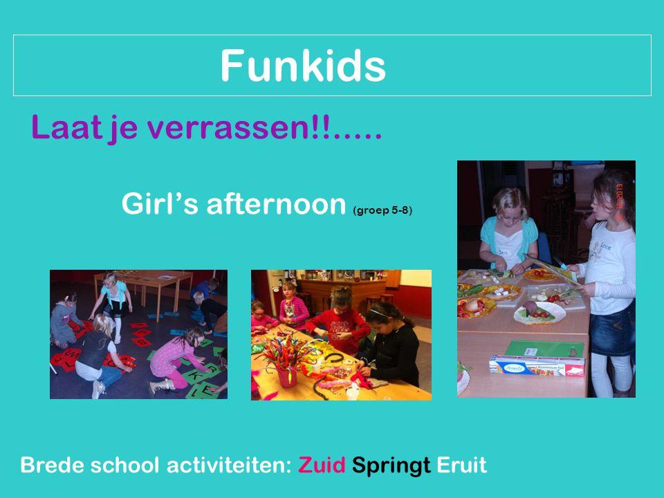 Brede school activiteiten: Zuid Springt Eruit Funkids Laat je verrassen!!..... Girl's afternoon (groep 5-8)