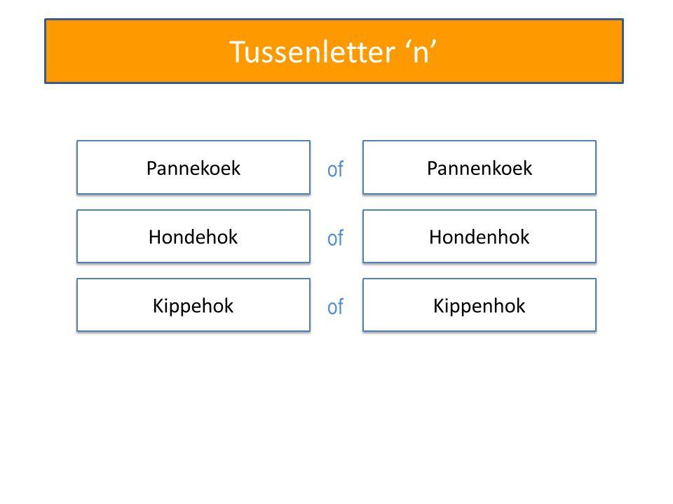 Tussenletter 'n' Pannekoek Pannenkoek of Hondehok Hondenhok of Kippehok Kippenhok of