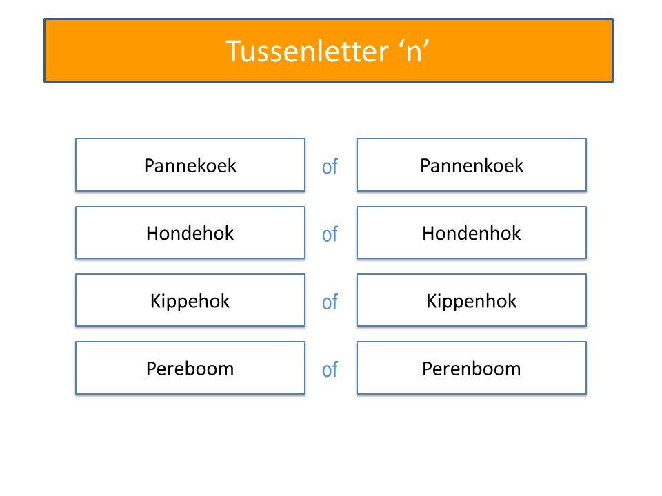 Tussenletter 'n' Pannekoek Pannenkoek of Hondehok Hondenhok of Kippehok Kippenhok of Pereboom Perenboom of