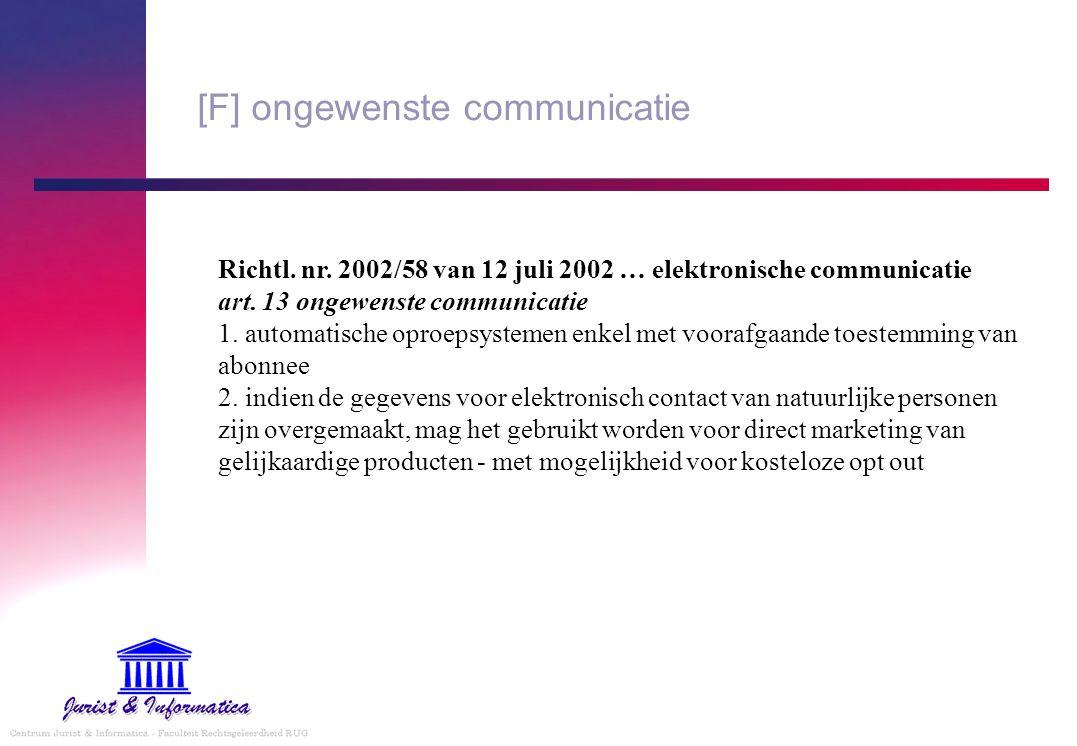 [F] ongewenste communicatie Richtl. nr. 2002/58 van 12 juli 2002 … elektronische communicatie art. 13 ongewenste communicatie 1. automatische oproepsy