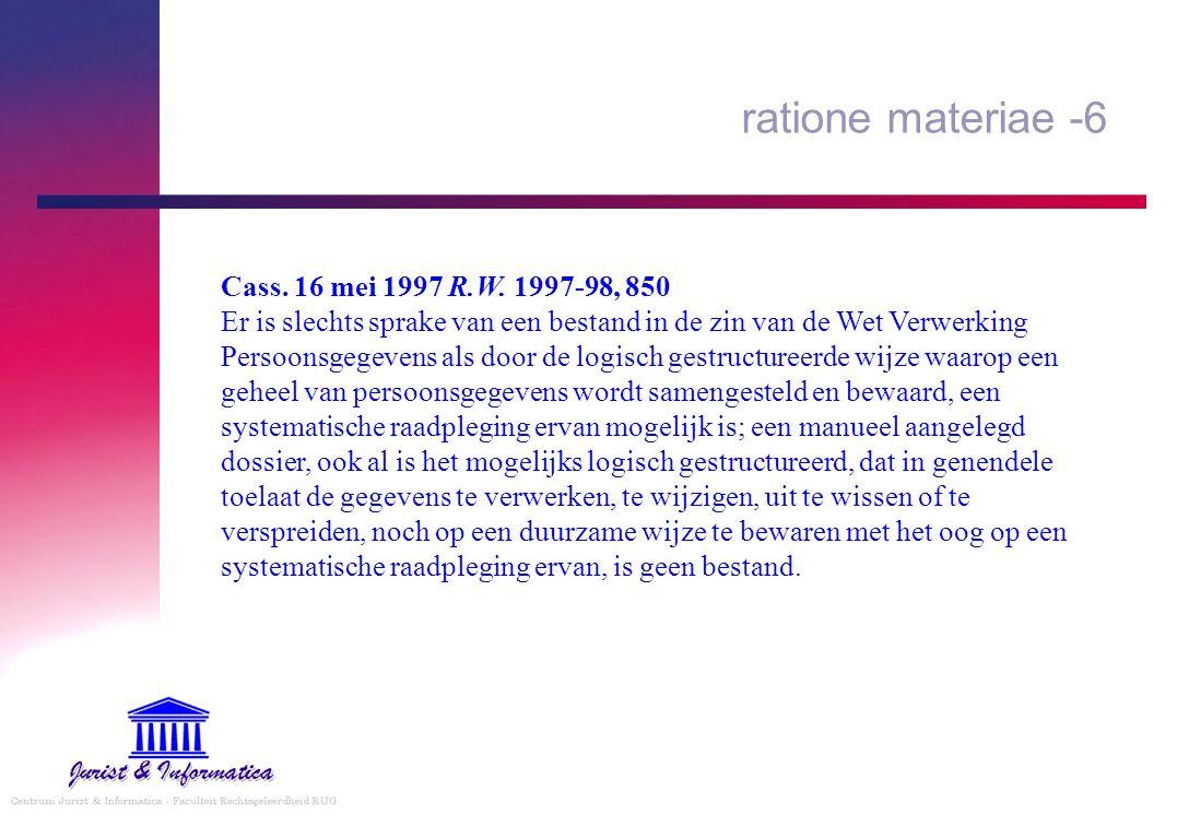 ratione materiae -6 Cass.16 mei 1997 R.W.
