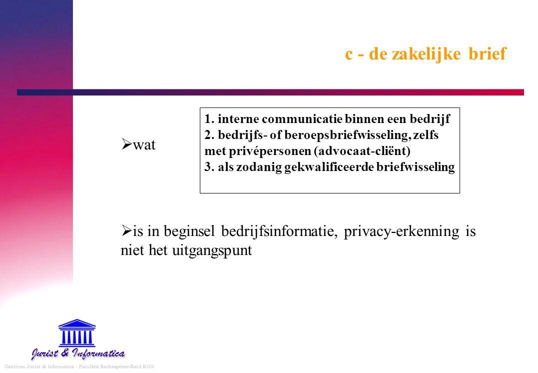 c - de zakelijke brief  wat  is in beginsel bedrijfsinformatie, privacy-erkenning is niet het uitgangspunt 1.