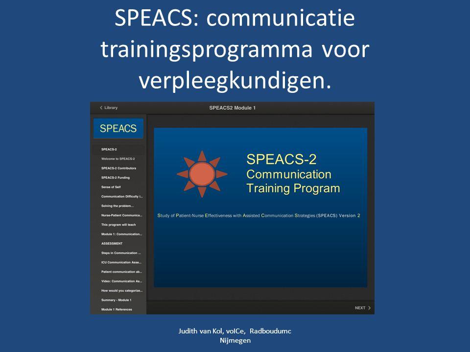 SPEACS: communicatie trainingsprogramma voor verpleegkundigen. Judith van Kol, voICe, Radboudumc Nijmegen