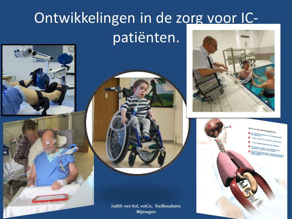 Ontwikkelingen in de zorg voor IC- patiënten. Judith van Kol, voICe, Radboudumc Nijmegen