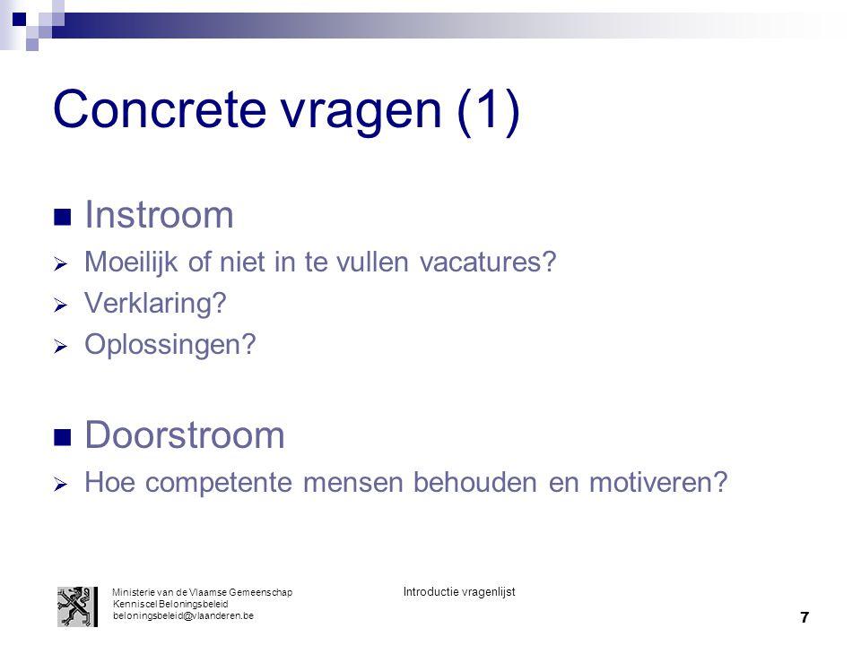 7 Concrete vragen (1) Instroom  Moeilijk of niet in te vullen vacatures.