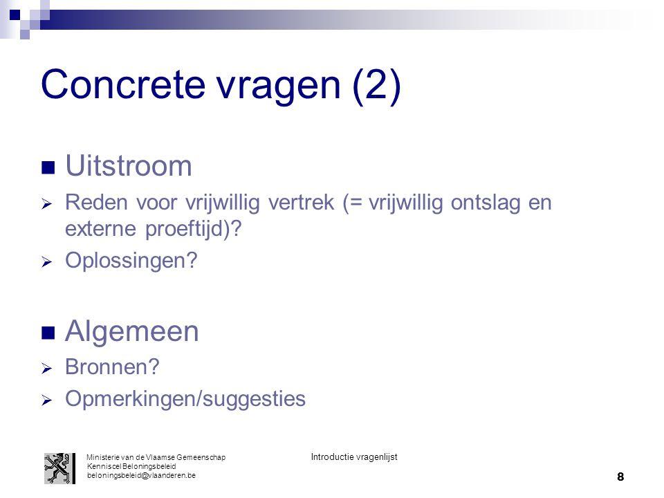 8 Concrete vragen (2) Uitstroom  Reden voor vrijwillig vertrek (= vrijwillig ontslag en externe proeftijd).