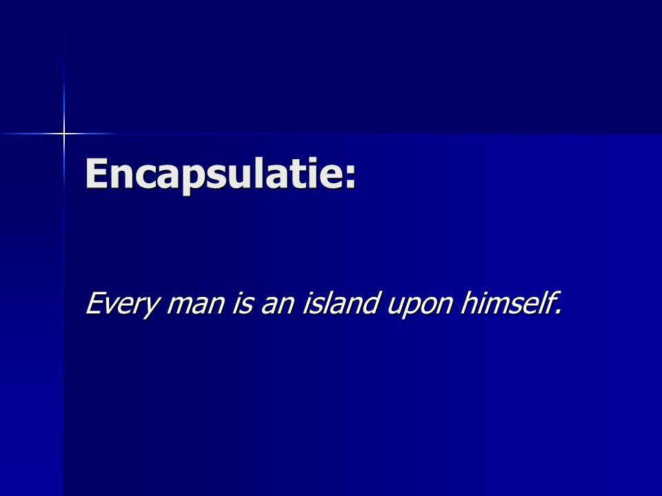 Encapsulatie Principe: in elke klasse wordt de rechtstreekse toegang tot attributen wordt zo beperkt mogelijk gehouden.
