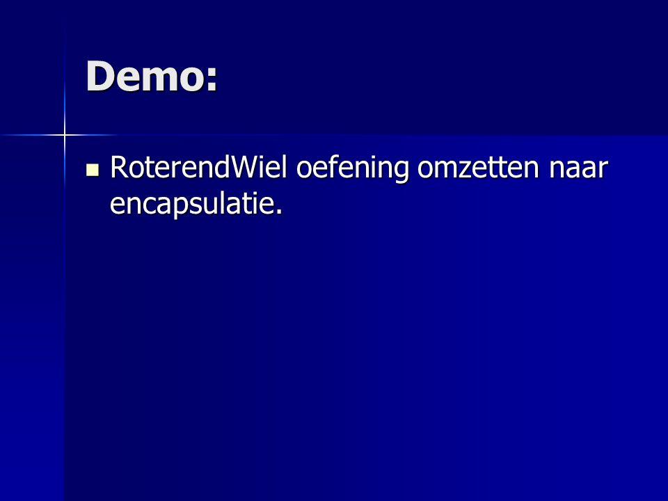 Demo: RoterendWiel oefening omzetten naar encapsulatie.