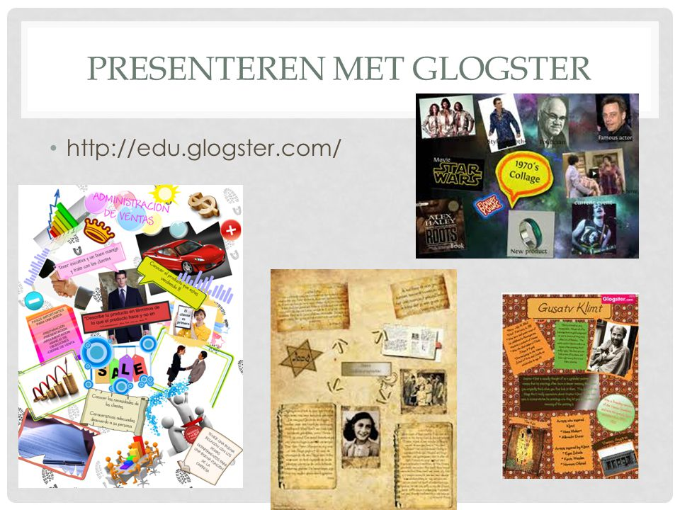 PRESENTEREN MET GLOGSTER http://edu.glogster.com/