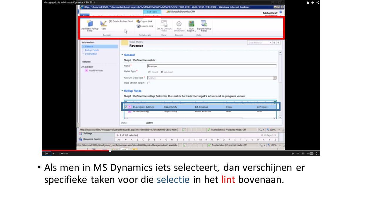 Als men in MS Dynamics iets selecteert, dan verschijnen er specifieke taken voor die selectie in het lint bovenaan.