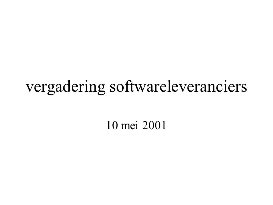 vergadering softwareleveranciers 10 mei 2001