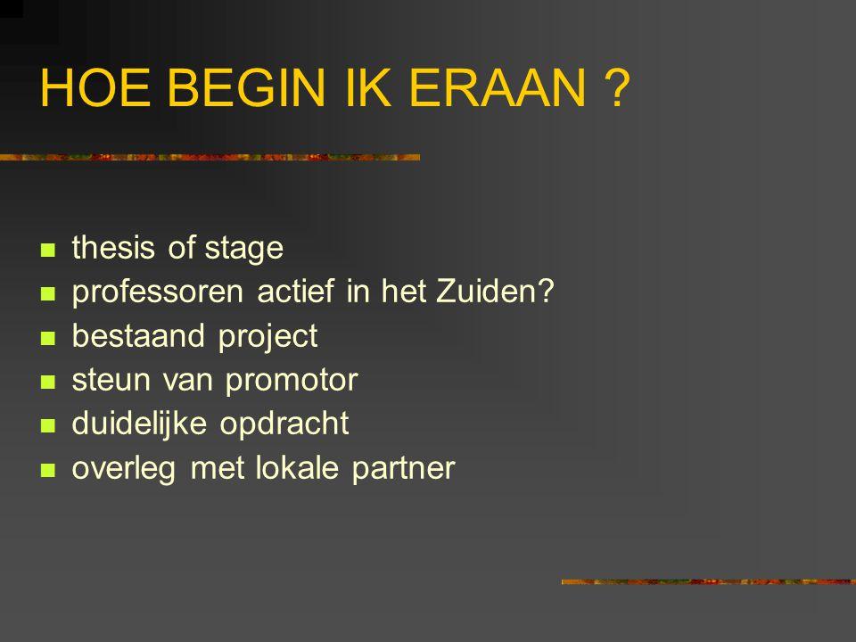 HOE BEGIN IK ERAAN . thesis of stage professoren actief in het Zuiden.