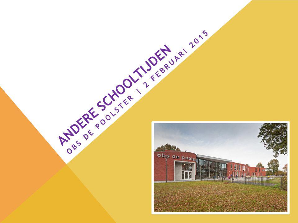 ANDERE SCHOOLTIJDEN OBS DE POOLSTER | 2 FEBRUARI 2015