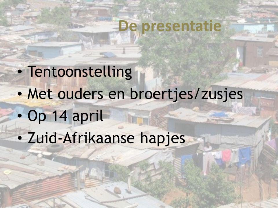 De presentatie Tentoonstelling Met ouders en broertjes/zusjes Op 14 april Zuid-Afrikaanse hapjes