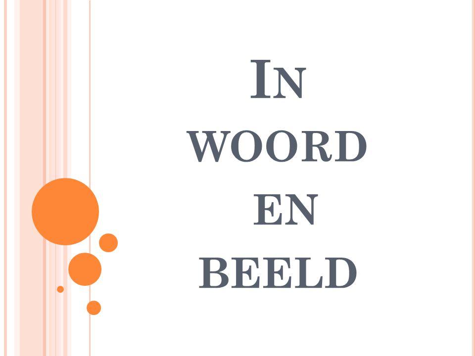 I N WOORD EN BEELD