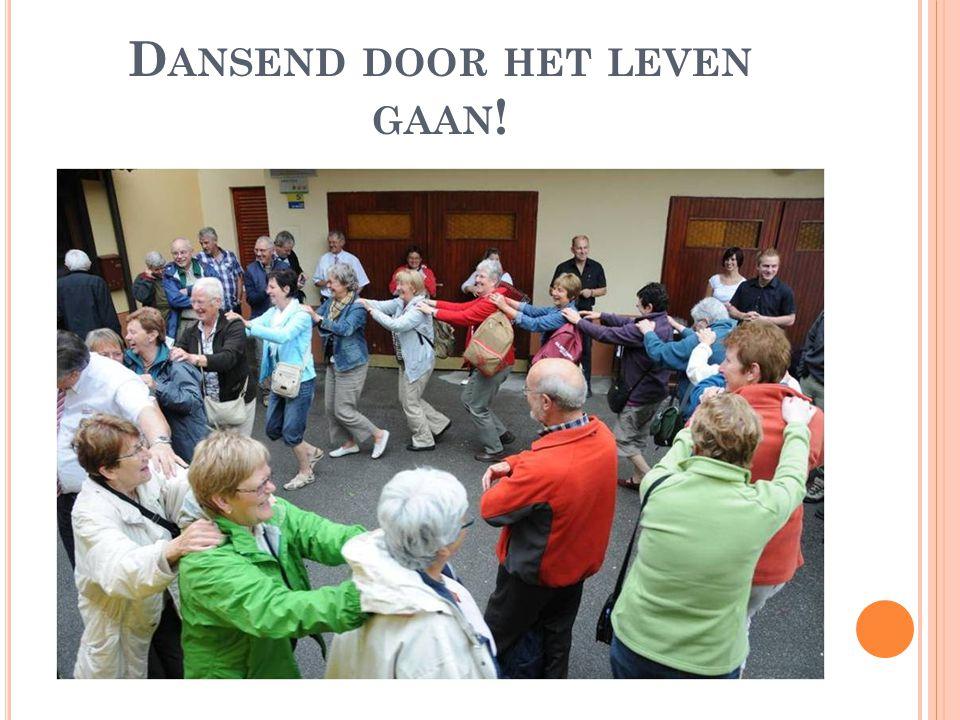 D ANSEND DOOR HET LEVEN GAAN !