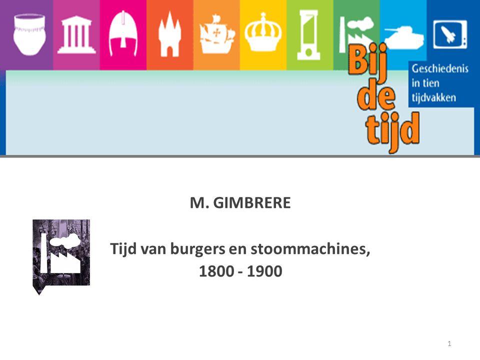 M. GIMBRERE Tijd van burgers en stoommachines, 1800 - 1900 1