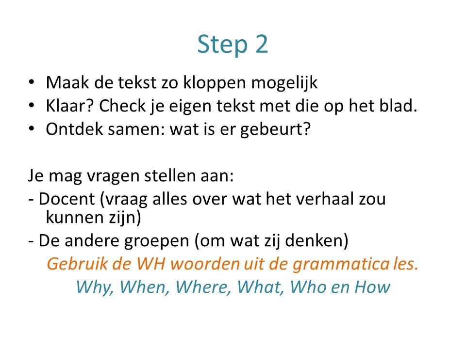 Step 2 Maak de tekst zo kloppen mogelijk Klaar. Check je eigen tekst met die op het blad.