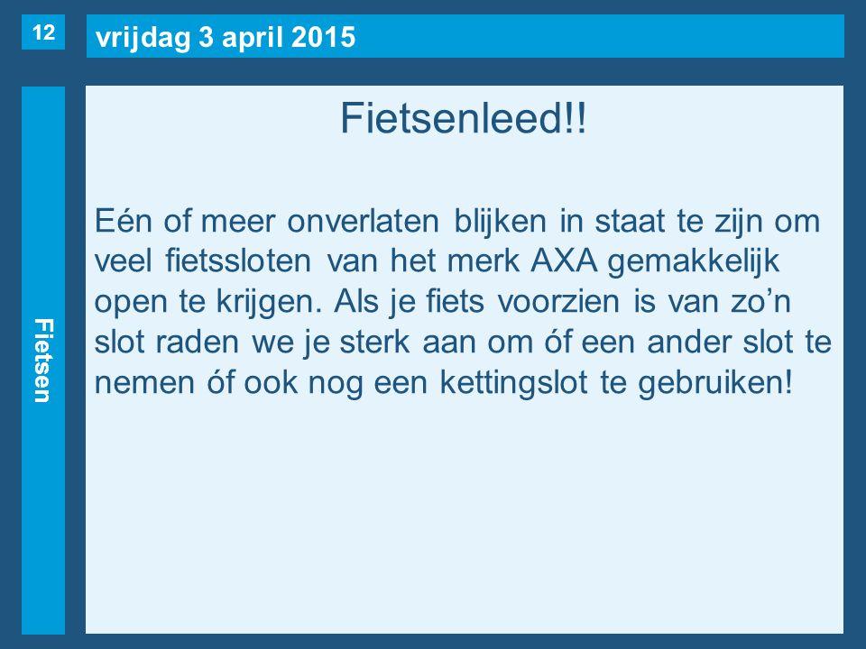 vrijdag 3 april 2015 Fietsen Fietsenleed!! Eén of meer onverlaten blijken in staat te zijn om veel fietssloten van het merk AXA gemakkelijk open te kr