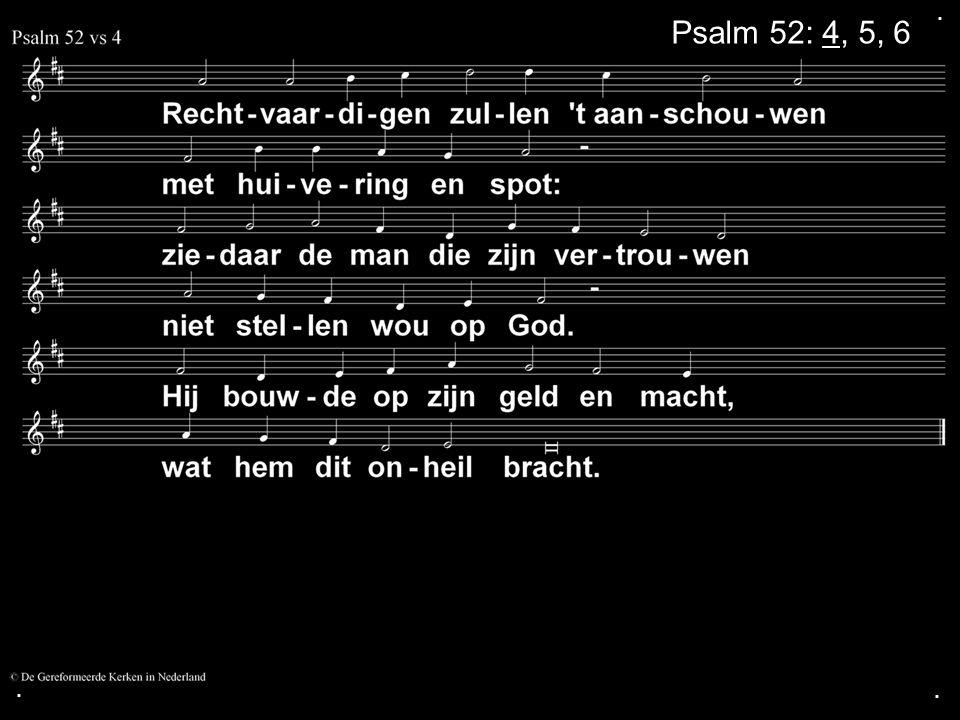 ... Psalm 52: 4, 5, 6