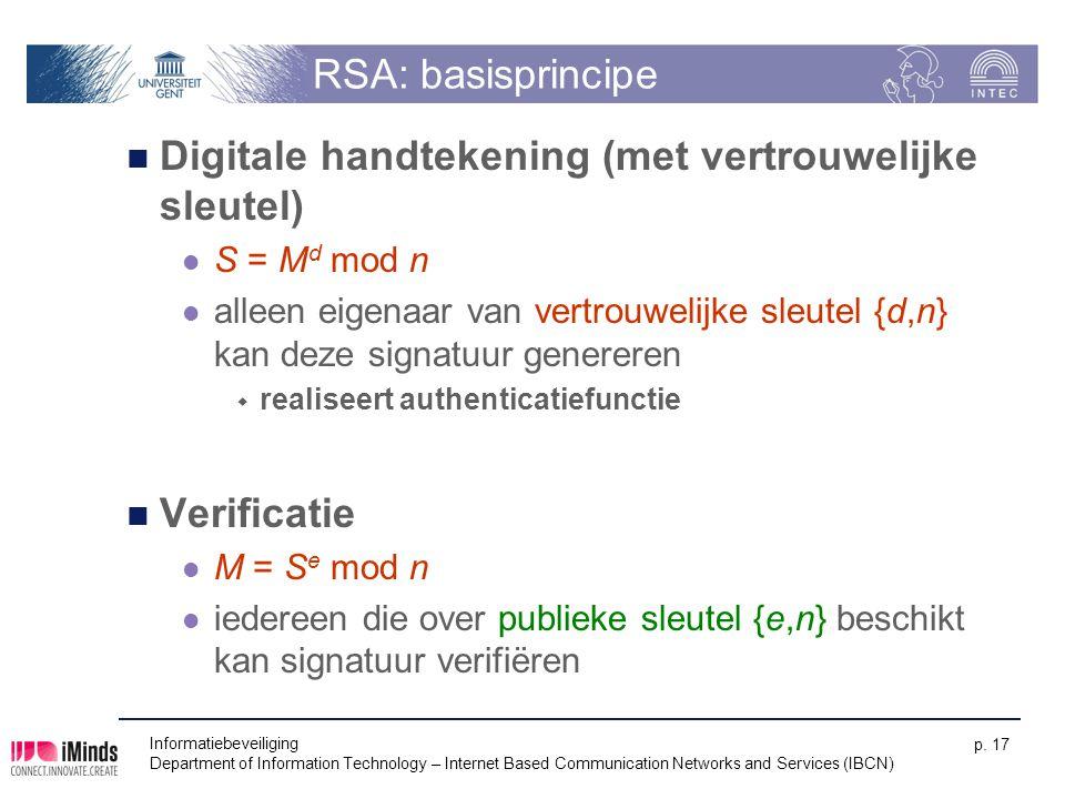 Informatiebeveiliging Department of Information Technology – Internet Based Communication Networks and Services (IBCN) p. 17 RSA: basisprincipe Digita