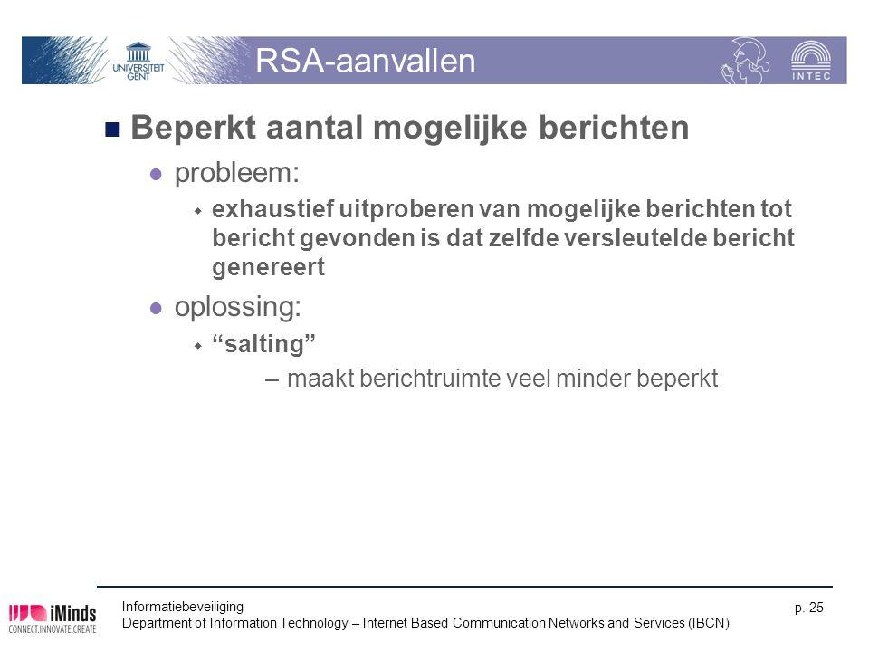 Informatiebeveiliging Department of Information Technology – Internet Based Communication Networks and Services (IBCN) p. 25 RSA-aanvallen Beperkt aan