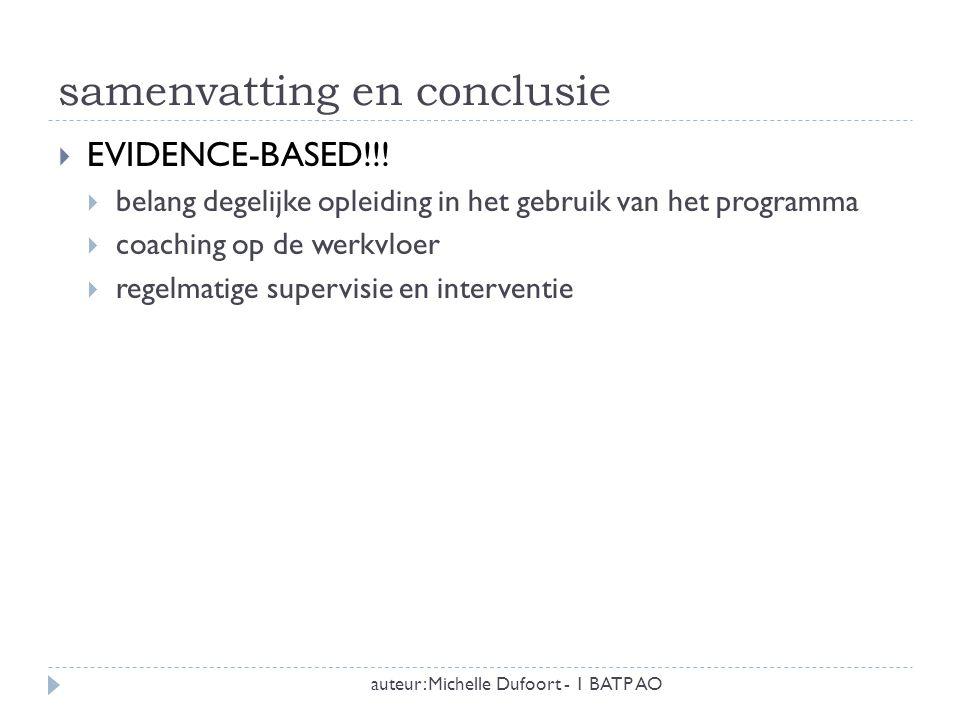 samenvatting en conclusie auteur: Michelle Dufoort - 1 BATP AO  EVIDENCE-BASED!!!  belang degelijke opleiding in het gebruik van het programma  coa