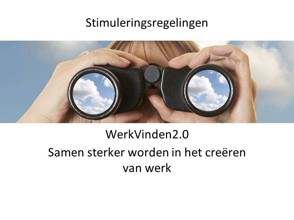 WerkVinden2.0 Samen sterker worden in het creëren van werk Stimuleringsregelingen