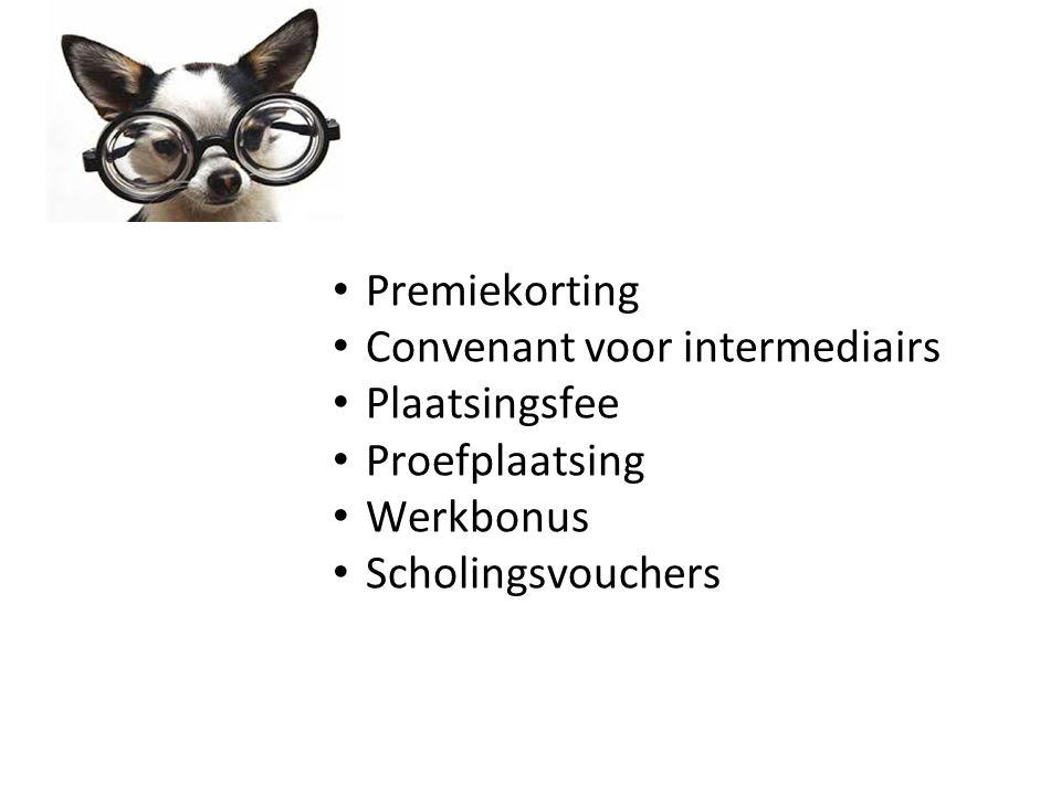 Premiekorting Convenant voor intermediairs Plaatsingsfee Proefplaatsing Werkbonus Scholingsvouchers