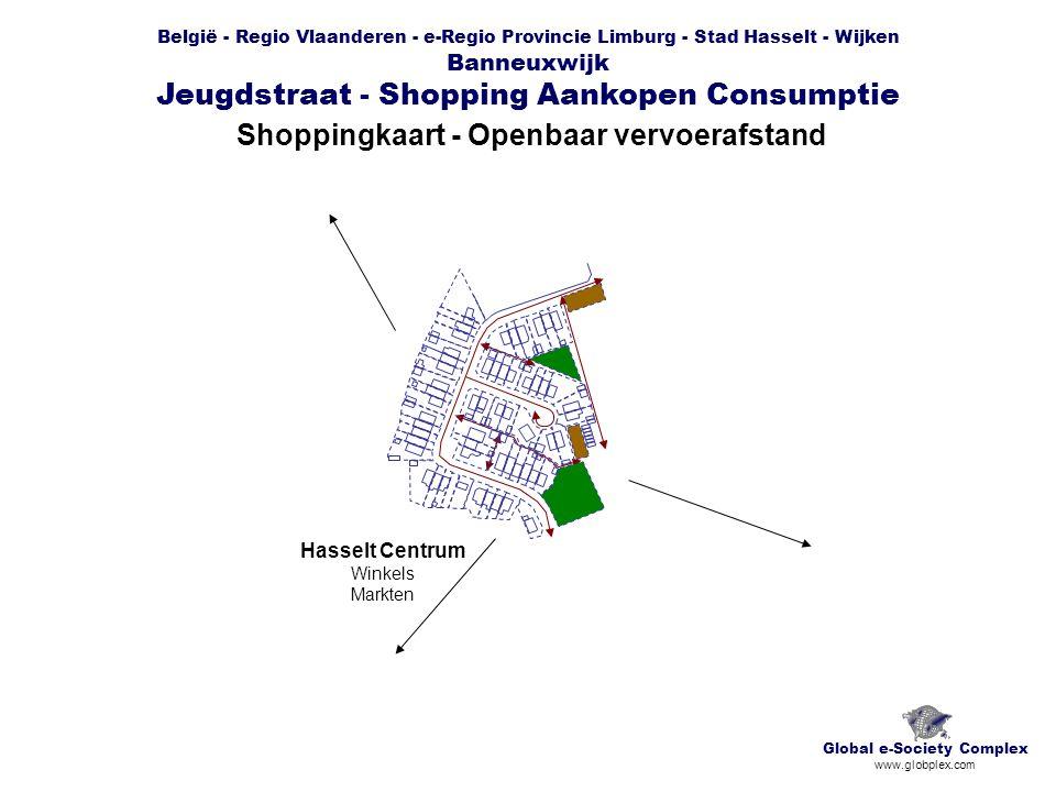 België - Regio Vlaanderen - e-Regio Provincie Limburg - Stad Hasselt - Wijken Banneuxwijk Jeugdstraat - Shopping Aankopen Consumptie Shoppingkaart - Openbaar vervoerafstand Global e-Society Complex www.globplex.com Hasselt Centrum Winkels Markten